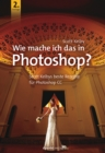 Wie mache ich das in Photoshop? - eBook