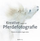 Kreative Pferdefotografie - eBook