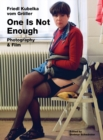 Friedl Kubelka vom Groeller : One Is Not Enough. Photography and Film - Book