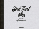Soul Fuel : BMW R nineT Customizers - Book
