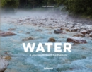 Water : A Journey through the element - Book