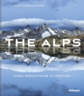 The Alps: High Mountains in Motion - Book