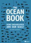 The Ocean Book : How endangered are our seas? - Book