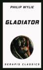 Gladiator (Serapis Classics) - eBook