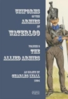 Uniforms of the Armies at Waterloo : Volume 1: The Allied Armies - Book