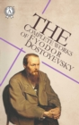 The Complete Works of Fyodor Dostoyevsky - eBook