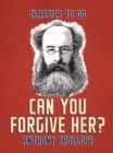 Can You Forgive Her? - eBook