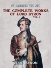 THE COMPLETE WORKS OF LORD BYRON, Vol 1 - eBook
