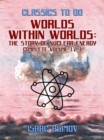 Worlds Within Worlds: The Story of Nuclear Energy, Complete Volume 1,2,3 - eBook