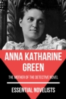 Essential Novelists - Anna Katharine Green - eBook