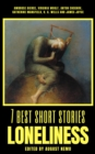 7 best short stories - Loneliness - eBook