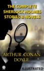 Arthur Conan Doyle - The Complete Sherlock Holmes All 56 Stories & 4 Novels (illustrated) - eBook