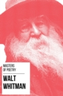 Masters of Poetry - Walt Whitman - eBook