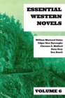 Essential Western Novels - Volume 6 - eBook