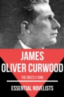 Essential Novelists - James Oliver Curwood - eBook