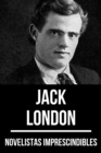 Novelistas Imprescindibles - Jack London - eBook