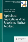 Agricultural Implications of the Fukushima Nuclear Accident - eBook