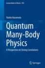 Quantum Many-Body Physics : A Perspective on Strong Correlations - eBook
