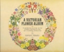 A Victorian Flower Album - Book