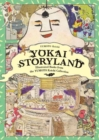 Yokai Storyland : Illustrated Books from the Yumoto Koichi Collection - Book