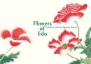 Flowers of Edo : A Guide to Classical Japanese Flowers - Book