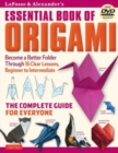 LaFosse & Alexander's Essential Book of Origami : The Complete Guide for Everyone: Origami Book with 16 Lessons and Instructional DVD - Book