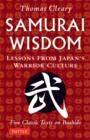Samurai Wisdom : Lessons from Japan's Warrior Culture - Five Classic Texts on Bushido - Book