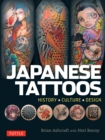 Japanese Tattoos : History * Culture * Design - Book