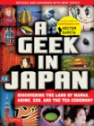 A Geek in Japan : Discovering the Land of Manga, Anime, Zen, and the Tea Ceremony Revised and Expanded - Book