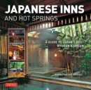 Japanese Inns and Hot Springs : A Guide to Japan's Best Ryokan and Onsen - Book