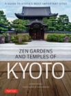 Zen Gardens and Temples of Kyoto : A Guide to Kyoto's Most Important Sites - Book