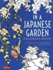 In a Japanese Garden Coloring Book : With Reflections from Lafcadio Hearn's 'In a Japanese Garden' - Book