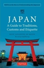 Japan: A Guide to Traditions, Customs and Etiquette : Kata as the Key to Understanding the Japanese - Book