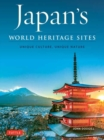 Japan's World Heritage Sites : Unique Culture, Unique Nature - Book