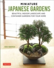 Miniature Japanese Gardens : Beautiful Bonsai Landscape Gardens for Your Home - Book