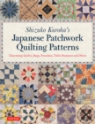 Shizuko Kuroha's Japanese Patchwork Quilting Patterns : Charming Quilts, Bags, Pouches, Table Runners and More - Book