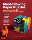 Mind-Blowing Paper Puzzles Kit : Build Interlocking 3D Animal and Geometric Models - Book