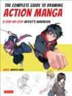 The Complete Guide to Drawing Action Manga : A Step-by-Step Artist's Handbook - Book