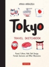 Tokyo Travel Sketchbook : Kawaii Culture, Wabi Sabi Design, Female Samurais and Other Obsessions - Book