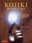 Kojiki: The Birth of Japan : The Japanese Creation Myth Illustrated - Book