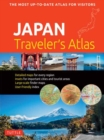 Japan Traveler's Atlas : Japan's Most Up-to-date Atlas for Visitors - Book