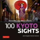 "100 Kyoto Sights : Discover the ""Real"" Japan - Book"