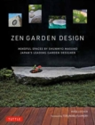 Zen Garden Design : Mindful Spaces by Shunmyo Masuno - Japan's Leading Garden Designer - Book