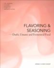 The Japanese Culinary Academy's Complete Introduction to Japanese Cuisine: Flavor and Seasoning : Dashi, Umami and Fermented Food - Book