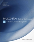 The Japanese Culinary Academy's Complete Introduction To Japanese Cuisine: Mukoita : Cutting Techniques: Seafood, Poultry, Vegetables - Book