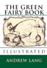 The Green Fairy Book : [Illustrated Edition] - eBook