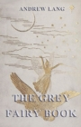 The Grey Fairy Book : [Illustrated Edition] - eBook