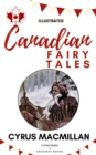Canadian Fairy Tales : [Illustrated Edition] - eBook