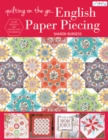 Quilting on the Go: English Paper Piecing : 16 Epp Projects and Step-by-Step Techniques - Book