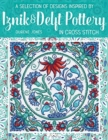 A Selection of Designs Inspired by Iznik and Delft Pottery in Cross Stitch - Book